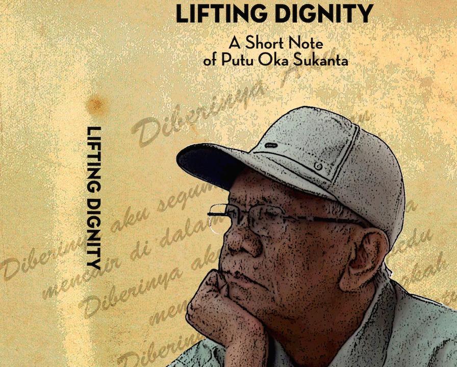 Lifting Dignity: A Short Note of Putu Oka Sukanta