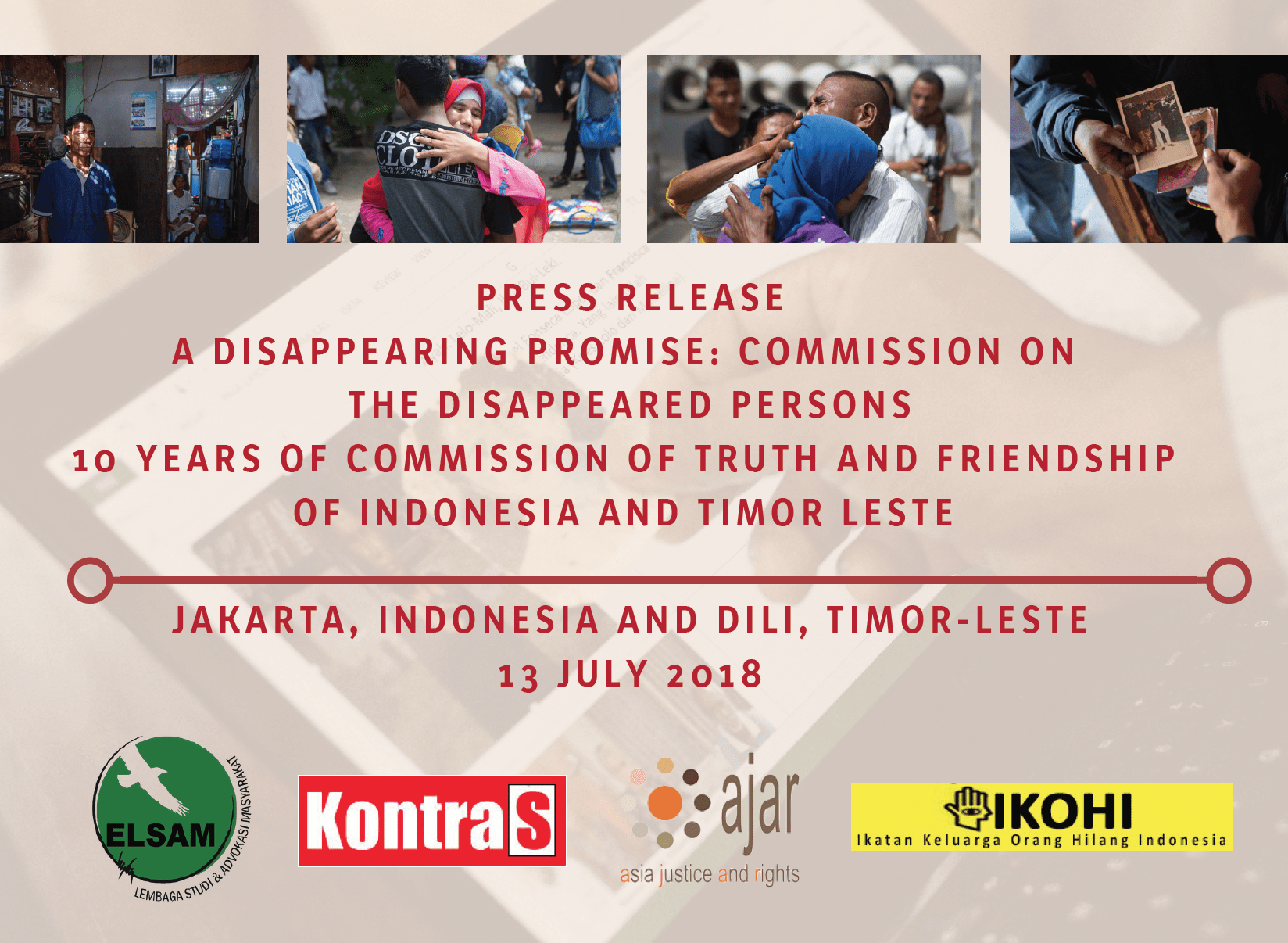 Press Release: A Disappearing Promise, 10 Years of Commission of Truth and Friendship of Indonesia and Timor Leste